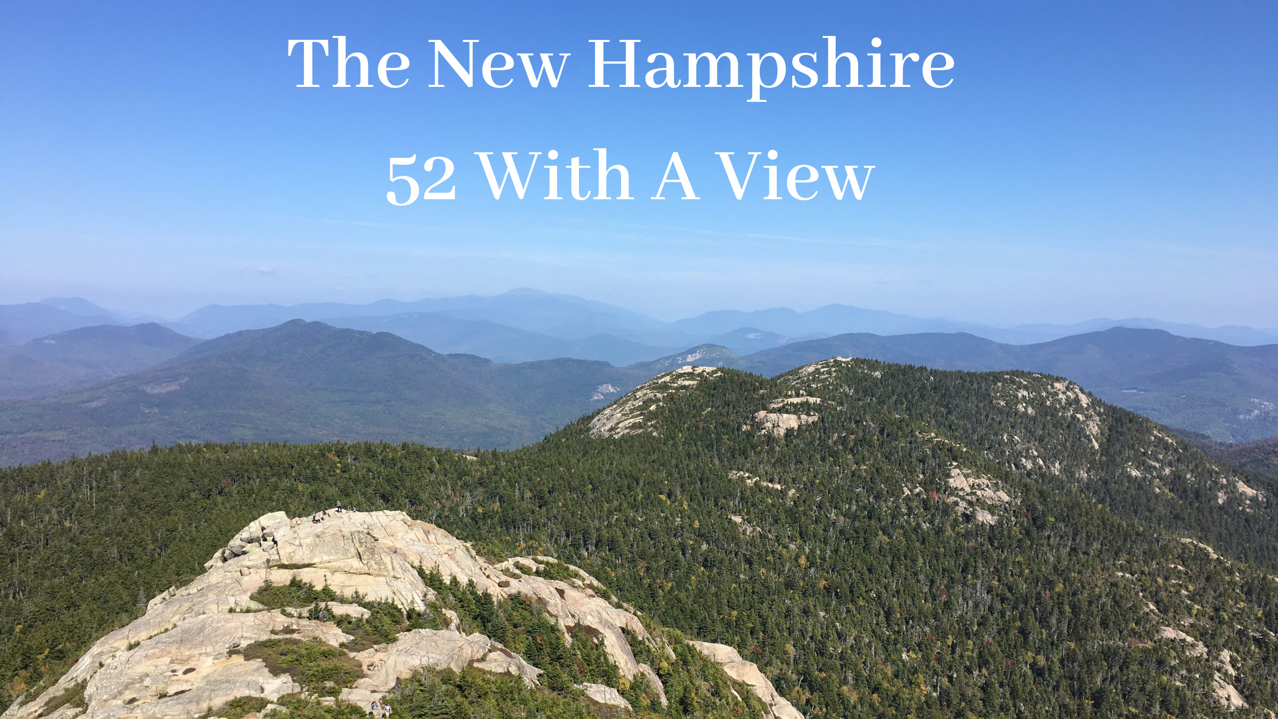 NH's 52 With a View (52 WAV) – Shorter Hikes With Stunning Views