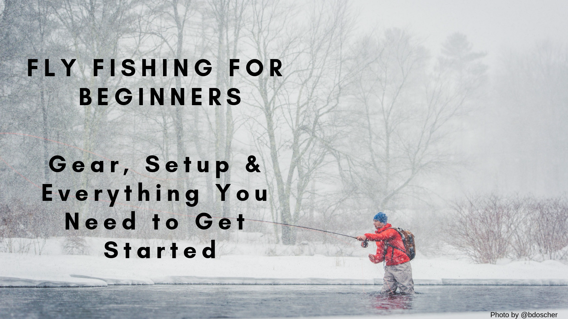 Fly Fishing For Beginners – Gear Needs, Setup & Everything You Need to Get Started