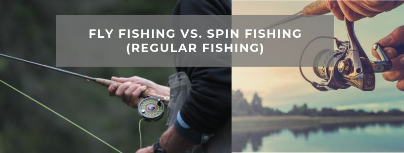 Fly Fishing Vs Regular Fishing (Spin Fishing)