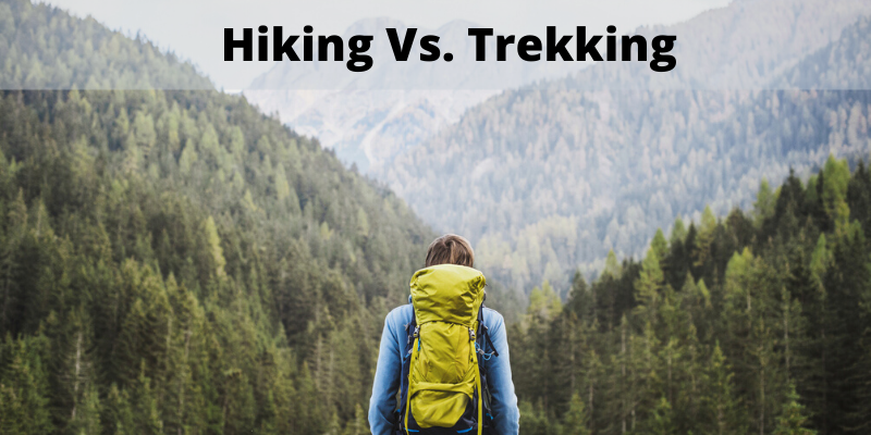 Hiking Vs Trekking: The Differences Explained