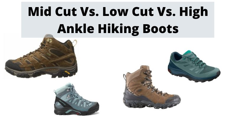 Mid Cut Vs Low Cut Vs High Ankle Hiking Boots [How To Choose]