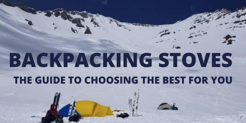 Choosing the Best Backpacking Stoves in 2020 [Complete Guide]