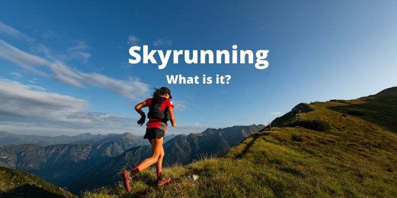 Skyrunning   Everything You Want To Know