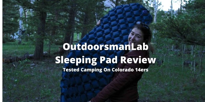 OutdoorsmanLab Ultralight Sleeping Pad Review – Tested Camping On Colorado 14ers.
