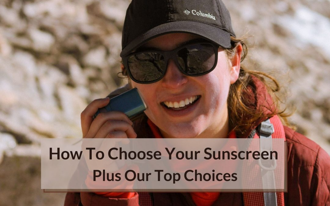 Complete Guide To Choosing Sunscreen [Plus Best Picks]