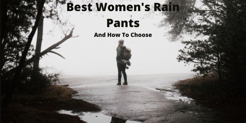 How to Choose Women's Rain Pants and The Best Picks