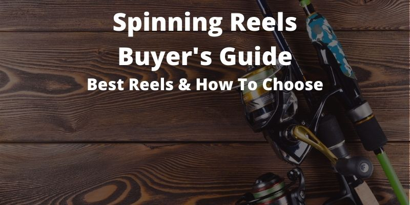 Best Spinning Reels And How To Choose