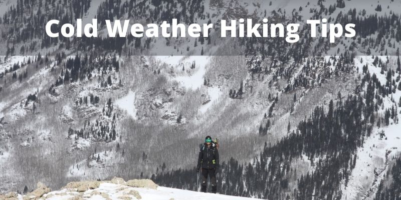 Cold Weather Hiking Tips [How to Hike Comfortably In Low Temps]