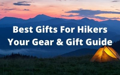 Best Gifts for a Hiker – 2021 Gear & Gift Guide