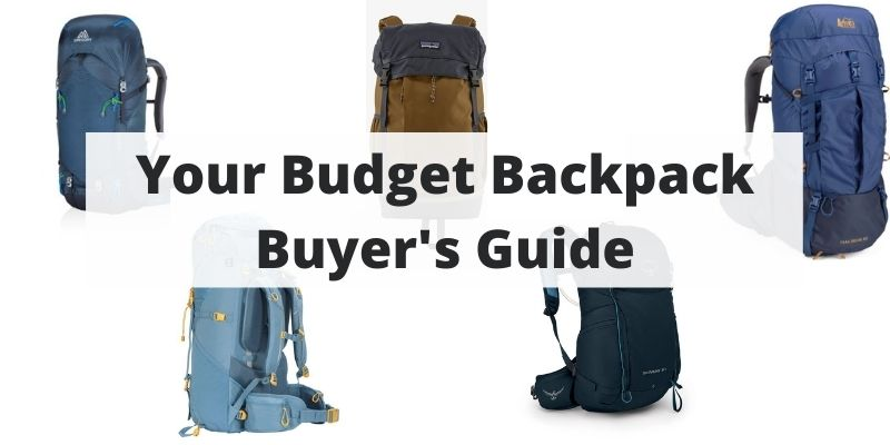 Best Budget Backpacks – Top Hiking & Backpacking Packs In Your Budget