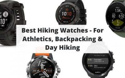 Best Hiking Watches – Smartwatches for Athletics, Backpacking & Day Hiking