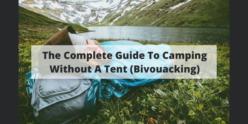 Camping Without A Tent - Bivouacking