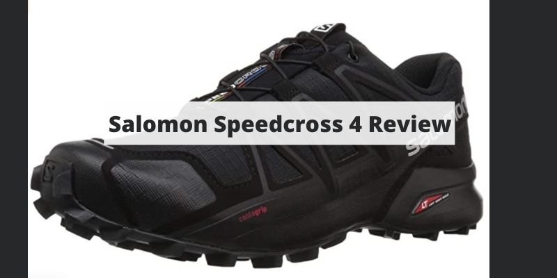 Salomon Speedcross 4 Review – Tested Thoroughly