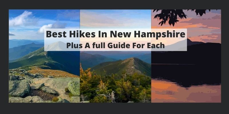 17 Best & Most Beautiful Hikes in New Hampshire & A Full Guide for Each