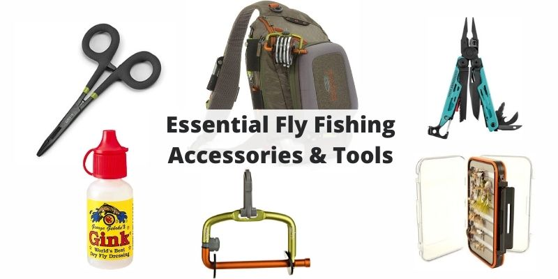 Essential Fly Fishing Accessories & Tools: A Complete List for Fishermen