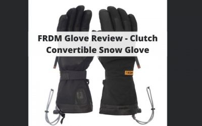 FRDM Glove Review – Clutch Convertible Snow Gloves For Skiing, Hiking, & More