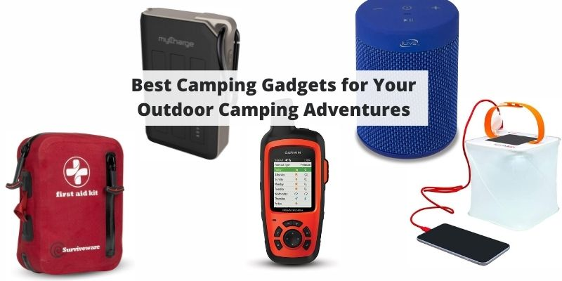 15 Best Camping Gadgets for Your Outdoor Camping Adventures